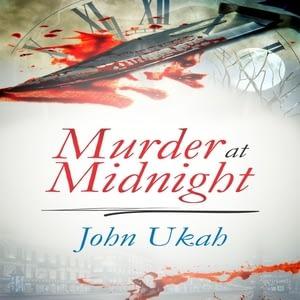 murder at midnight john ukah